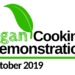 Vegan cooking demonstrations October 2019